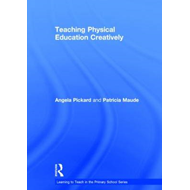 Teaching Physical Education Creatively (BOK)