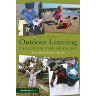 Outdoor Learning Through the Seasons: An Essential Guide for the Early Years (BOK)