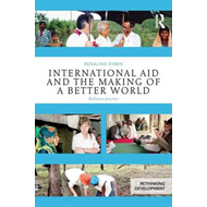 International Aid and the Making of a Better World (BOK)