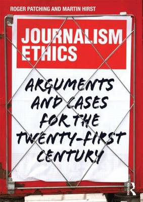 Journalism Ethics: Arguments and Cases for the Twenty-first Century (BOK)