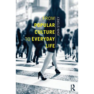 From Popular Culture to Everyday Life (BOK)