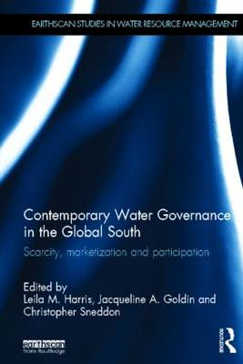 Contemporary Water Governance in the Global South: Scarcity, Marketization and Participation (BOK)