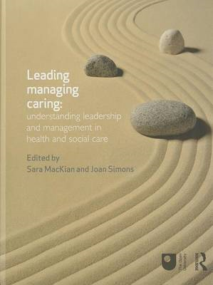 Leading, Managing, Caring: Understanding Leadership and Management in Health and Social Care (BOK)