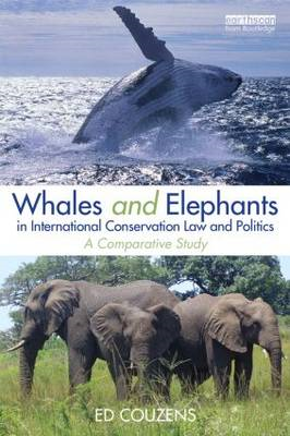 Whales and Elephants in International Conservation Law and Politics: A Comparative Study (BOK)