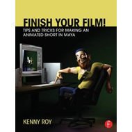 Finish Your Film! Tips and Tricks for Making an Animated Sho (BOK)