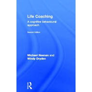Life Coaching: a Cognitive Behavioural Approach (BOK)