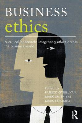 Business Ethics: A Critical Approach: Integrating Ethics Across the Business World (BOK)