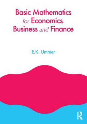 Basic Mathematics for Economics, Business and Finance (BOK)