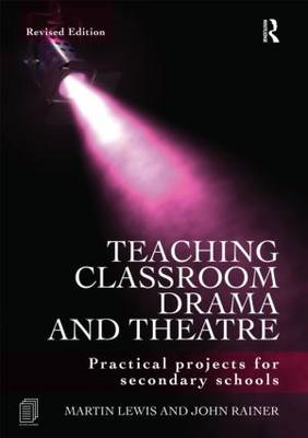Teaching Classroom Drama and Theatre (BOK)