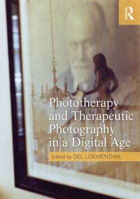 Phototherapy and Therapeutic Photography in a Digital Age (BOK)