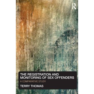 The Registration and Monitoring of Sex Offenders: A Comparative Study (BOK)