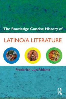 The Routledge Concise History of Latino/a Literature (BOK)