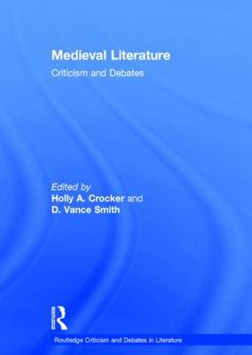 Medieval Literature: Criticism and Debates (BOK)