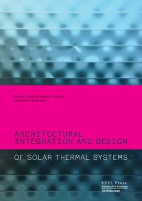 Architectural Integration and Design of Solar Thermal Systems (BOK)