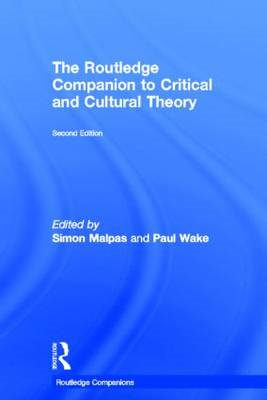 The Routledge Companion to Critical and Cultural Theory (BOK)