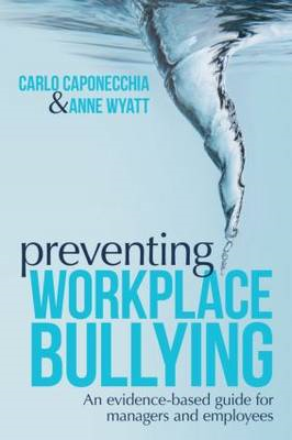 Preventing Workplace Bullying: An Evidence-Based Guide for Managers and Employees (BOK)