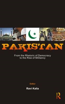 Pakistan: From the Rhetoric of Democracy to the Rise of Mili (BOK)