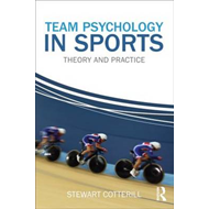 Team Psychology in Sports: Theory and Practice (BOK)