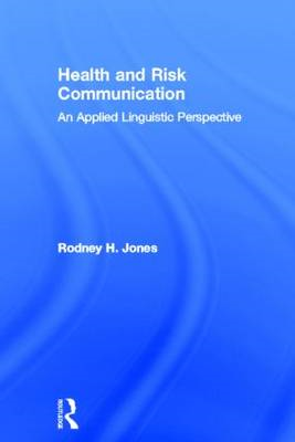 Health and Risk Communication: An Applied Linguistic Perspective (BOK)