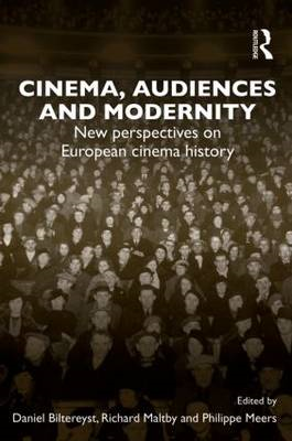 Cinema Audiences and Modernity: New Perspectives on European Cinema History (BOK)