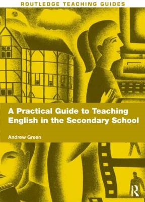 A Practical Guide to Teaching English in the Secondary School (BOK)