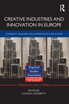 Creative Industries and Innovation in Europe: Concepts, Measures and Comparative Case Studies (BOK)