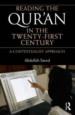 Reading the Qur'an in the Twenty-first Century: A Contextualist Approach (BOK)