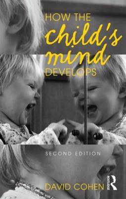 How the Child's Mind Develops, 2nd Edition (BOK)