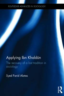 Applying Ibn Khaldun: The Recovery of a Lost Tradition in Sociology (BOK)