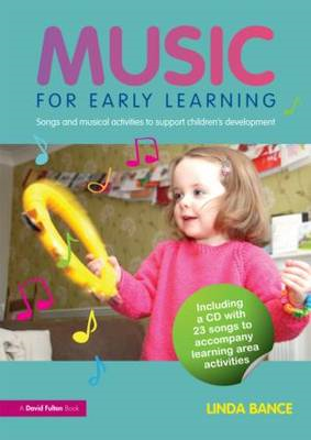 Music for Early Learning: Songs and Musical Activities to Support Children's Development (BOK)