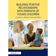 Building Positive Relationships with Parents of Young Childr (BOK)