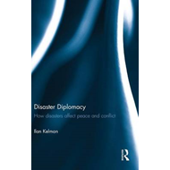 Disaster Diplomacy: How Disasters Affect Peace and Conflict (BOK)