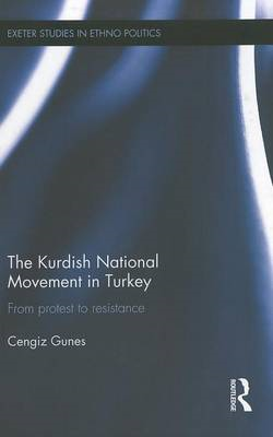 The Kurdish National Movement in Turkey: From Protest to Resistance (BOK)