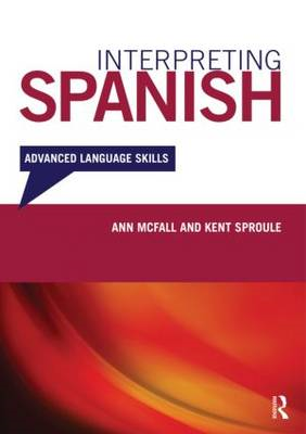 Interpreting Spanish: Advanced Language Skills (BOK)