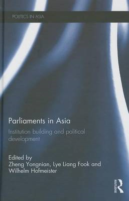 Parliaments in Asia: Institution Building and Political Development (BOK)