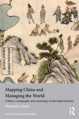 Mapping China and Managing the World (BOK)