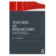 Teachers as Researchers: Qualitative Inquiry as a Path to Empowerment (BOK)