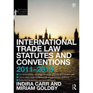 International Trade Law Statutes and Conventions: 2011-2013 (BOK)