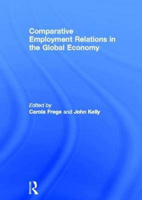 Comparative Employment Relations: In the Global Economy (BOK)