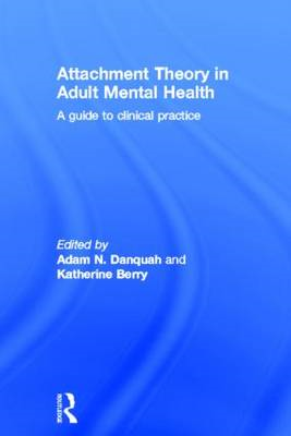 Attachment Theory in Adult Mental Health: A Guide to Clinical Practice (BOK)