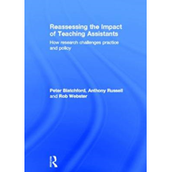 Reassessing the Impact of Teaching Assistants: How Research Challenges Practice and Policy (BOK)
