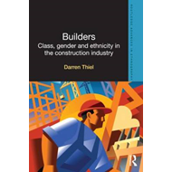 Builders: Class, Gender and Ethnicity in the Construction Industry (BOK)
