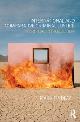 International and Comparative Criminal Justice: A Critical Introduction (BOK)