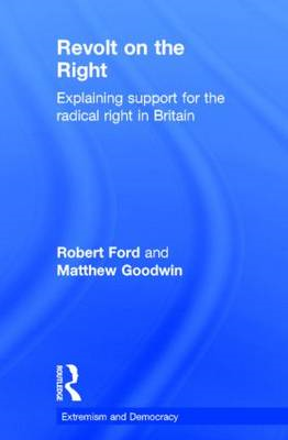 The Revolt on the Right: Explaining Support for the Radical Right in Britain (BOK)