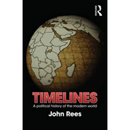 Timelines: A Political History of the Modern World (BOK)