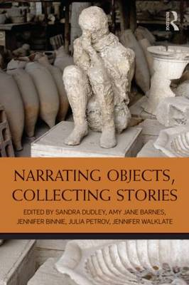 Narrating Objects, Collecting Stories: Essays in Honour of Professor Susan M. Pearce (BOK)