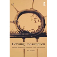 Devising Consumption: Cultural Economies of Insurance, Credit and Spending (BOK)