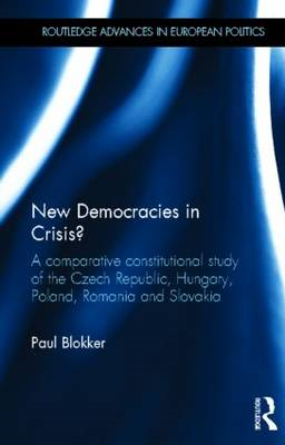 New Democracies in Crisis?: A Comparative Constitutional Study of the Czech Republic, Hungary, Polan (BOK)