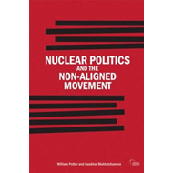 Nuclear Politics and the Non-Aligned Movement: Principles Vs Pragmatism (BOK)