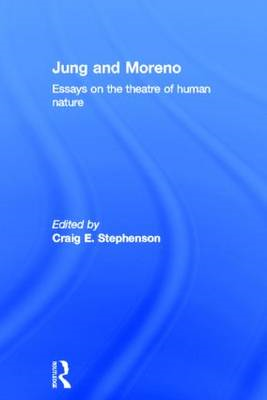 Jung and Moreno: Essays on the Theatre of Human Nature (BOK)